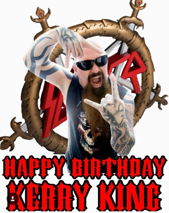 HAPPY BIRTHDAY TO KERRY KING TODAY.