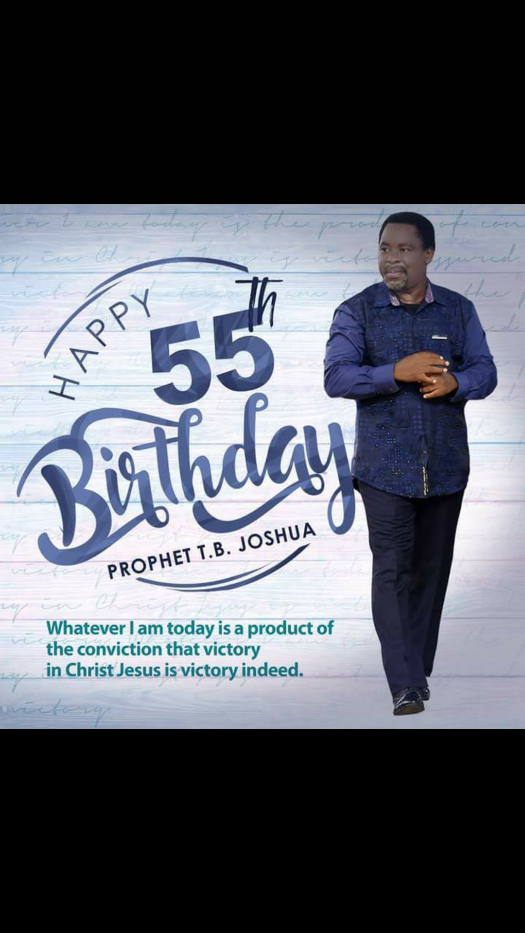 HAPPY BIRTHDAY PROPHET T.B JOSHUA.