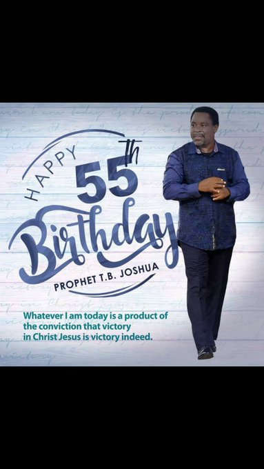 HAPPY BIRTHDAY PROPHET T.B JOSHUA.