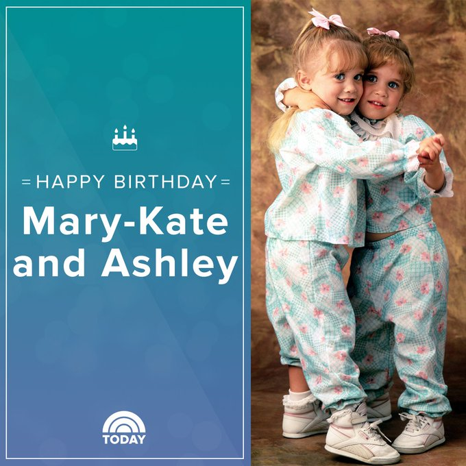 Happy birthday, Mary Kate and Ashley Olsen!