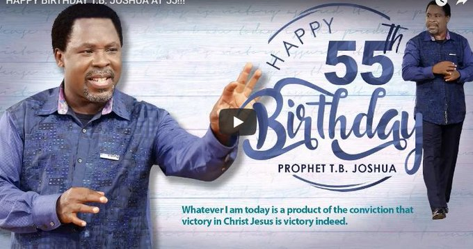 HAPPY BIRTHDAY T.B. JOSHUA AT 55!!!