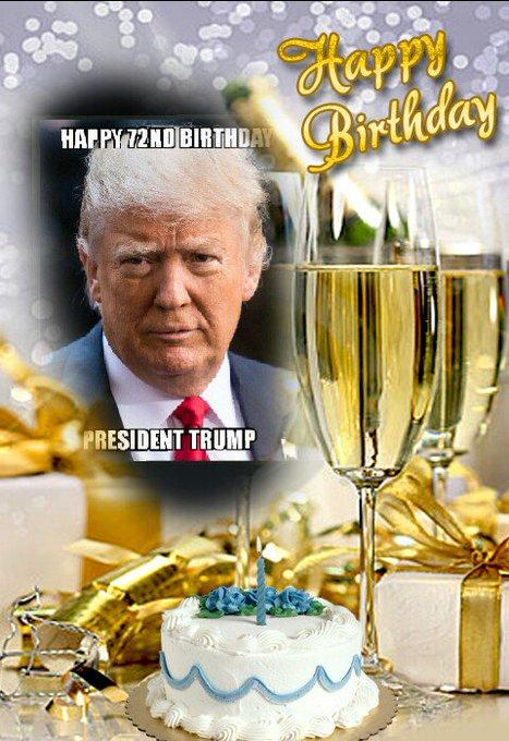 Happy 72ND Birthday President Donald Trump.