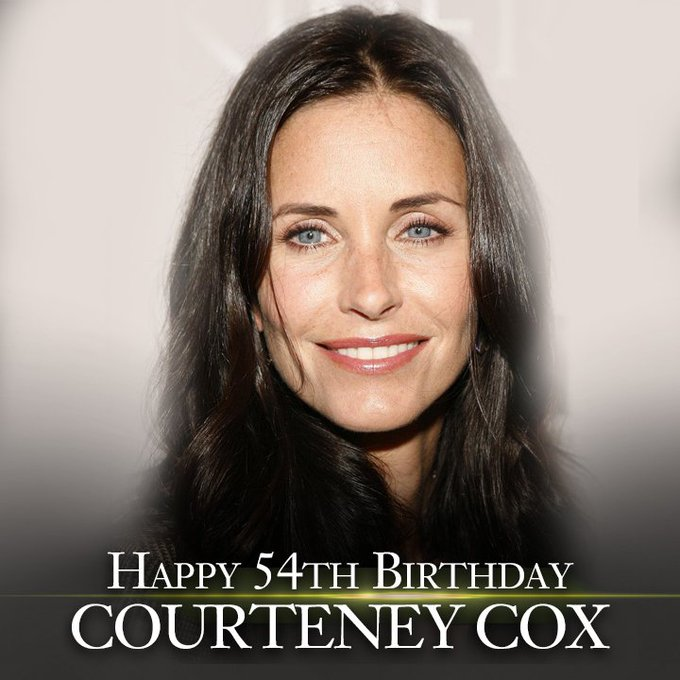 Happy Birthday to actress Courteney Cox!