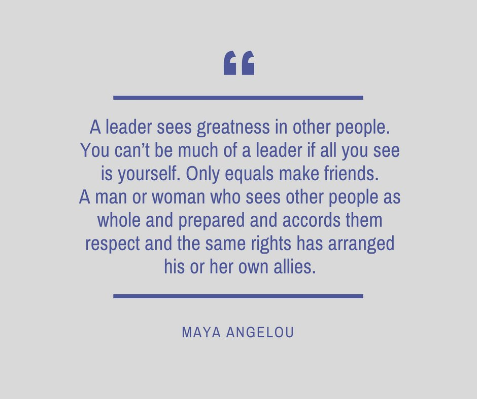 A leader sees greatness in other people. You can't be much of a leader if all you see is yourself... --Maya Angelou https://t.co/JMWubYgwlS