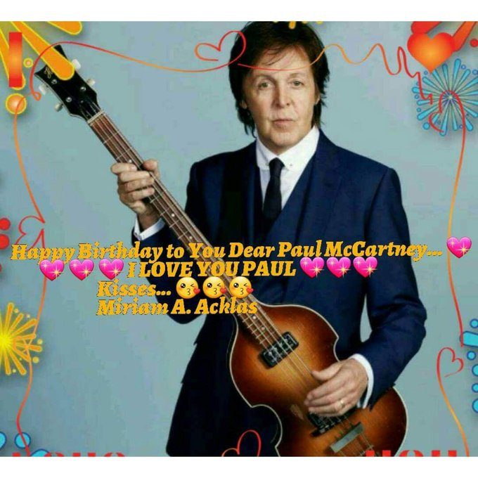 Happy Birthday Dear Paul McCartney  I LOVE YOU SO MUCH, MY LOVE...!!