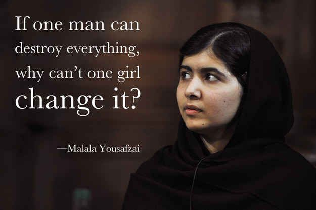 """If one man can destroy everything, why can\t one girl change it?\"" Happy birthday, Malala Yousafzai"