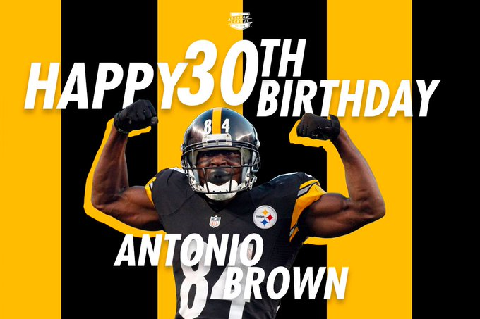Happy 30th birthday to Antonio Brown!