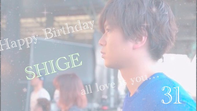 Happy Birthday   Shigeaki Kato  2018.07.11 31th