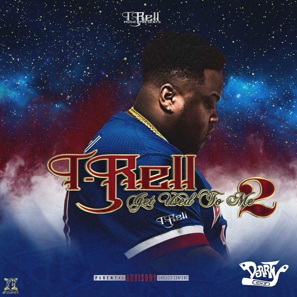 T-Rell 'Get Used To Me 2'  Out Today ... https://t.co/PlOpB2ASVe &  https://t.co/9nqLIUHqla https://t.co/xYSpqb5wKs