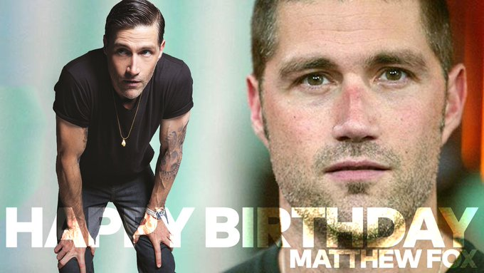 Happy birthday to one of finest - Matthew Fox.