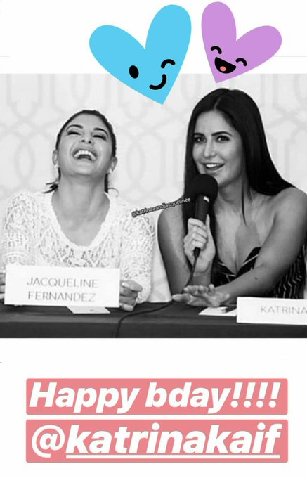 """Happy bday Katrina Kaif!!!!\""  Jacqueline Fernandez on her Instagram story"