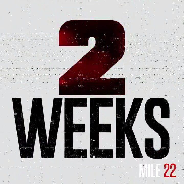 In TWO WEEKS, the only way out is through. #Mile22 – in theaters August 17. https://t.co/e1Z3wYWT84