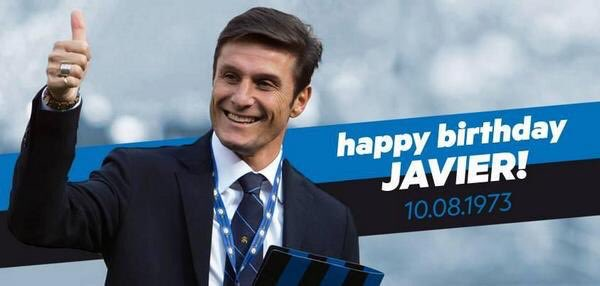 HAPPY BIRTHDAY JAVIER ZANETTI
