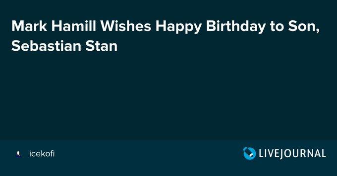Mark Hamill Wishes Happy Birthday to Son, Sebastian Stan
