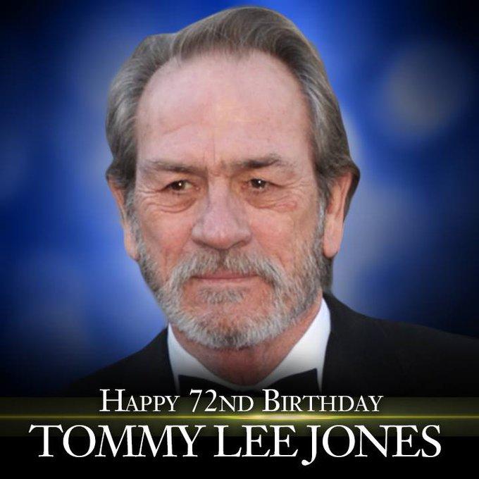 Happy birthday to actor Tommy Lee Jones. He turns 72 today.