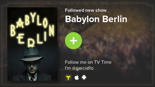I just added Babylon Berlin to my library! #tvtime https://t.co/ST1cSPAEB8 https://t.co/xu37VEPvJs