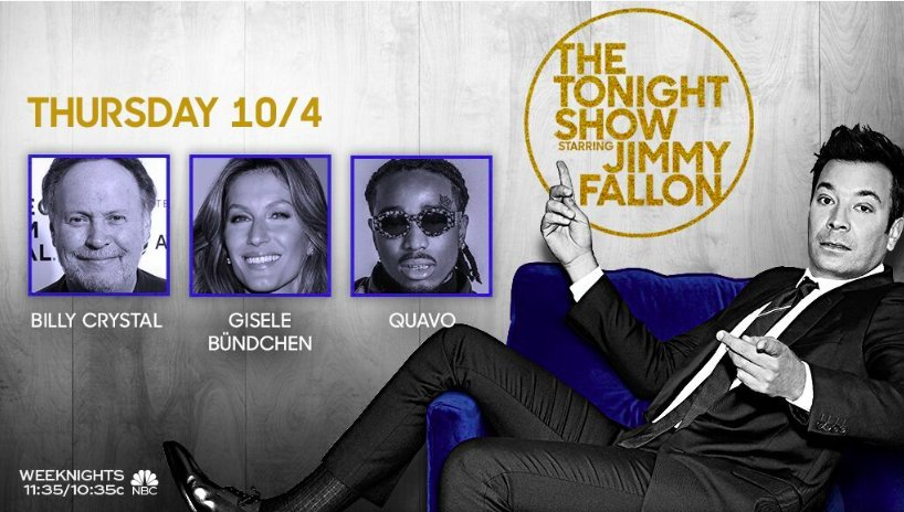 RT @FallonTonight: Tonight we have @BillyCrystal, @giseleofficial, and music from @QuavoStuntin! #FallonTonight https://t.co/FSIBLt6rvN