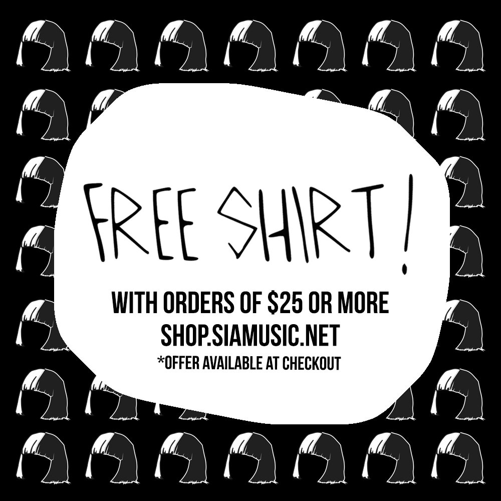 Get your Sia style on ???? orders of $25 or more on https://t.co/VnOuDEVWb9 get a free shirt! - Team Sia https://t.co/HR7ajoRmq5