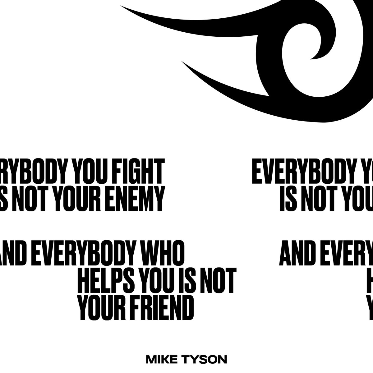 Everybody you fight is not your enemy. And everybody who helps you is not your friend. #miketyson https://t.co/8Lkqv2ZQuO