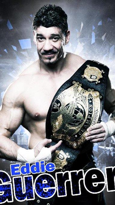 Happy Birthday Eddie Guerrero R. I. P.   LATINO HEAT A True Wrestling Legend
