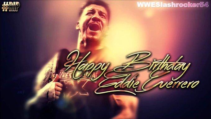 Eddie Guerrero would\ve been 51 today. Let\s all wish Latino Heat a Happy Birthday. RIP Viva La Raza