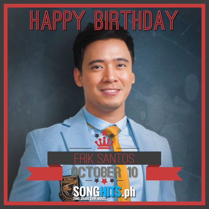Happy Birthday Mr. Erik Santos.