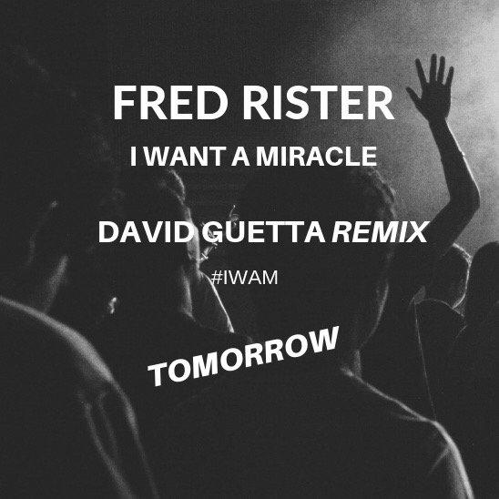 RT @Fred_RISTER: J-1 ????✨ ... pour la sortie du @davidguetta #remix de «I Want A Miracle» #IWAM https://t.co/PqRpSW2pIX