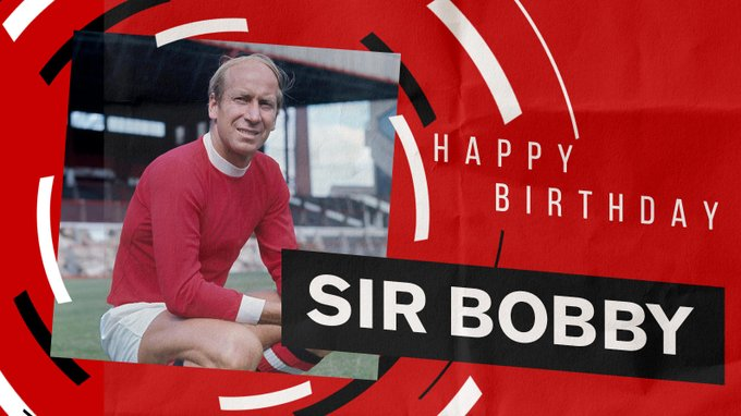 Happy birthday Sir Bobby Charlton ... A true manchester united legend