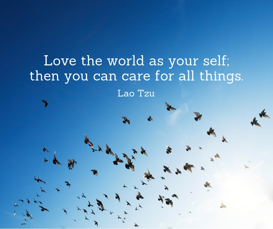 Love the world as your self; then you can care for all things. --Lao Tzu https://t.co/bDLUA9X4R2