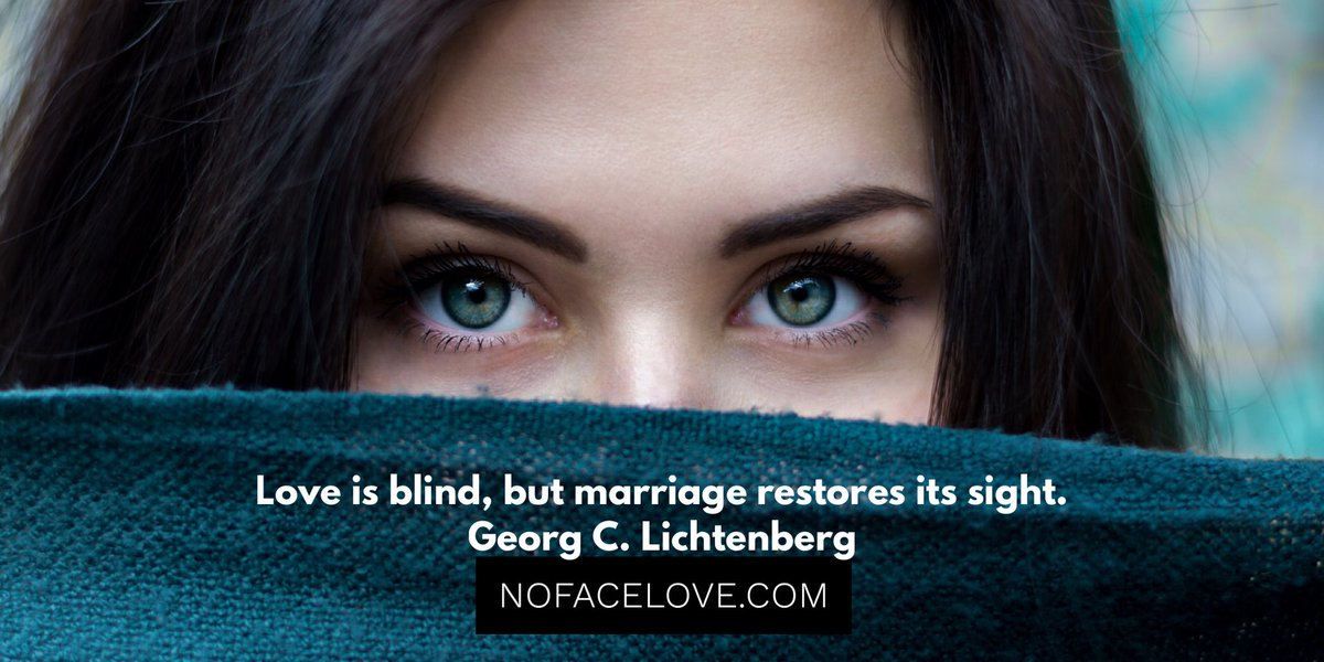 Love is blind, but marriage restores its sight. Georg C. Lichtenberg #nofacelove #lovequotes #love https://t.co/jrn0roVLl3