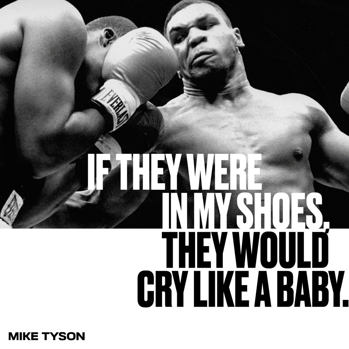 If they were in my shoes, they would cry like a baby. #miketyson https://t.co/douLc2td7U