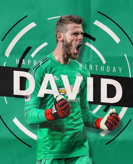 Happy birthday to our number 1  ! David De Gea