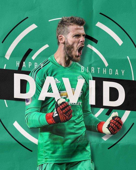 Happy Birthday to the world s best keeper David De Gea