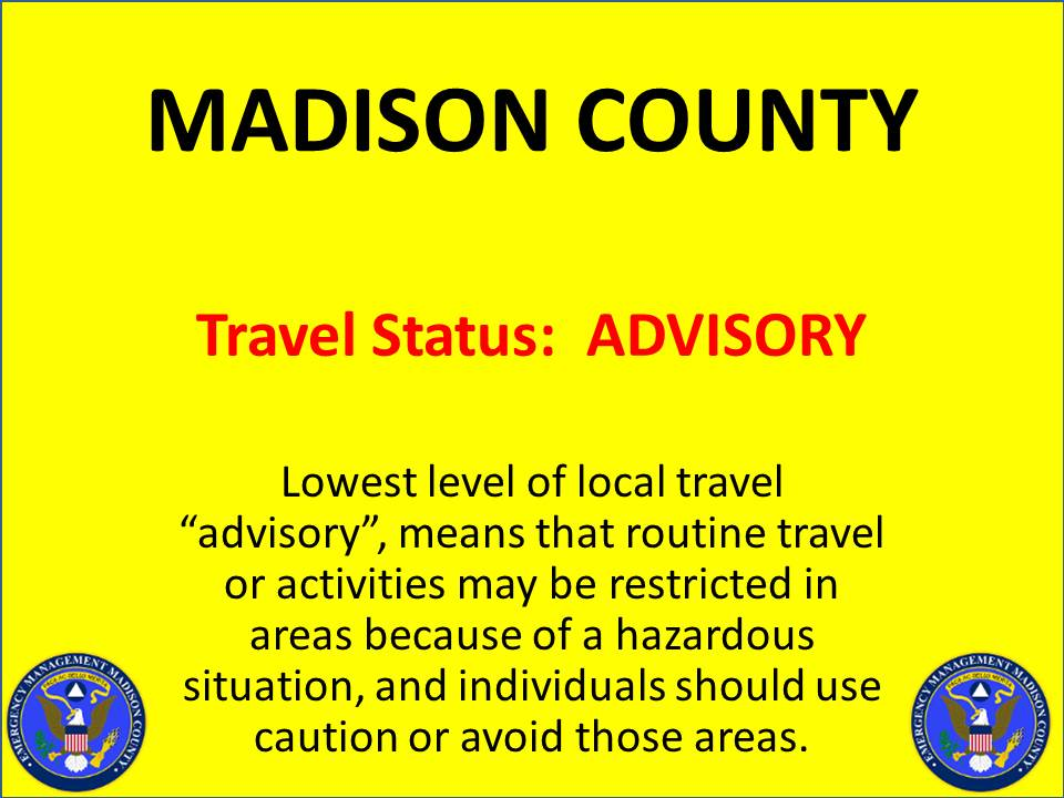 RT @MadisonCoEMA: A TRAVEL ADVISORY has been issued for rural unincorporated portions of Madison County. https://t.co/qImRT6gWAx