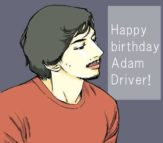 11 19                        Happy birthday Adam Driver!                                           !!!