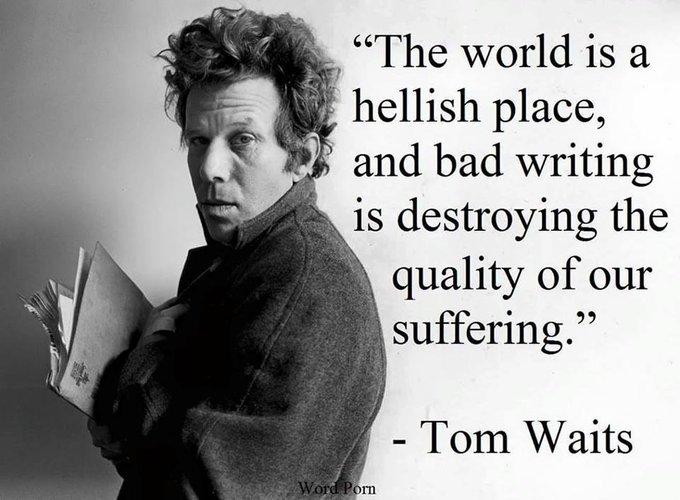 Happy Birthday, Tom Waits (Dec. 7th).