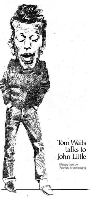 Happy Birthday Tom Waits. Rest In Peace John Little.   Illustration by Patrick Brocklebank for In Dublin 1981