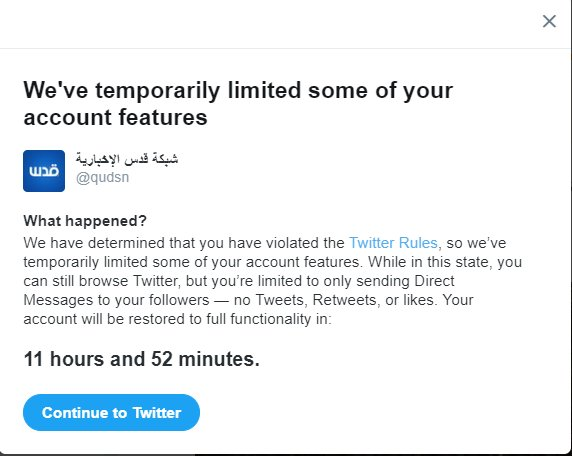 In response to Israeli demands, Twitter just removed the Arabic account of Quds News Network after QNN published reports on the botched Israeli clandestine operation in Khan Younes last month. https://t.co/1CCtjPXrhG