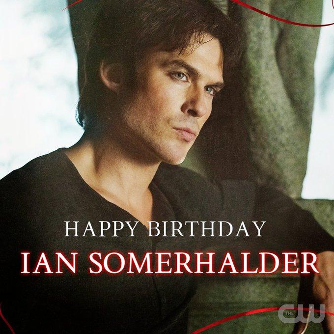 Happy birthday to you Ian Somerhalder