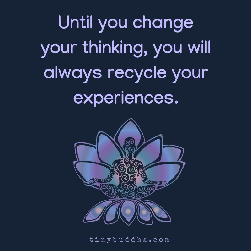 Until you change your thinking, you will always recycle your experiences. https://t.co/Qx1pOZezOK