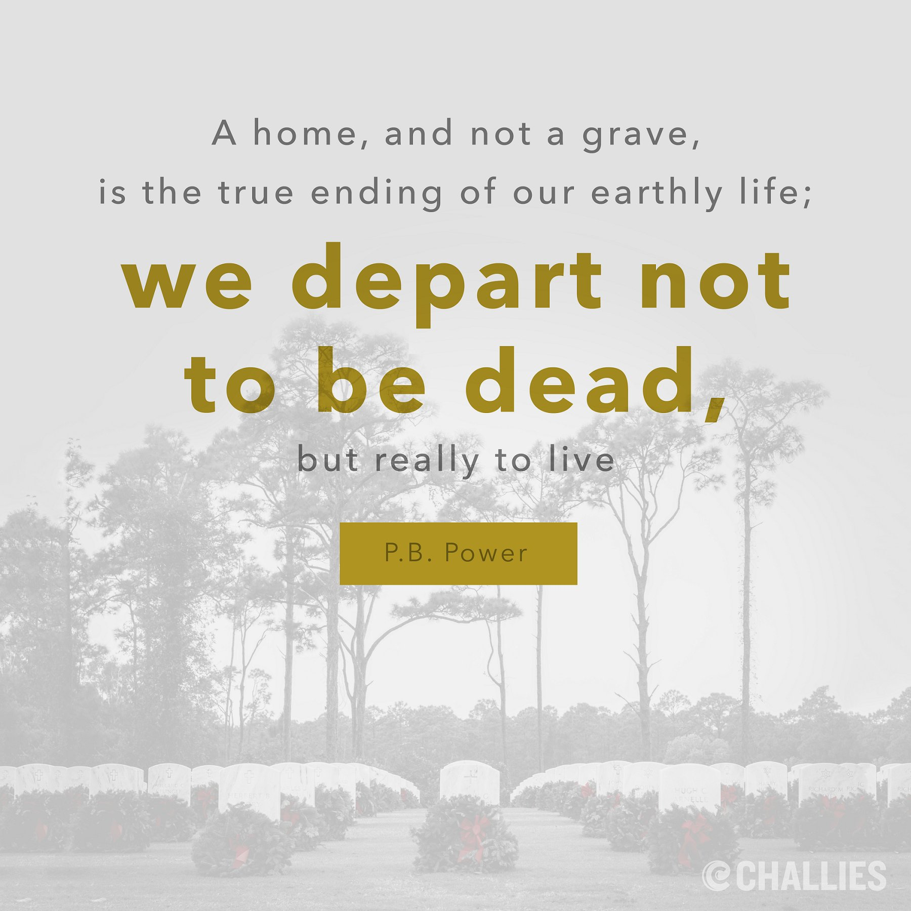 """""""A home, and not a grave, is the true ending of our earthly life; we depart not to be dead, but really to live."""" (P.B. Power) https://t.co/lZBPcTbQyI"""