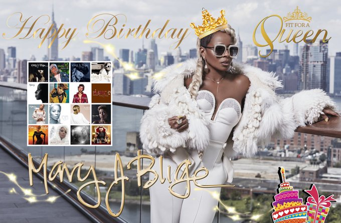 Happy Birthday To My Queen Mary J.Blige   Love You MaMa    2019.1.11