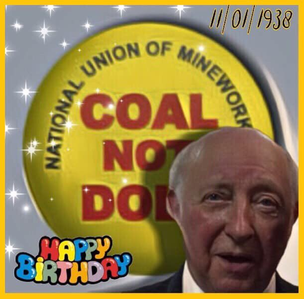 Happy birthday Arthur Scargill