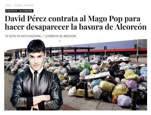 RT @alcorconharto: David Pérez contrata al Mago Pop para hacer desaparecer la basura de #Alcorcón #AlcorcónToday https://t.co/kSSW8XrjLi