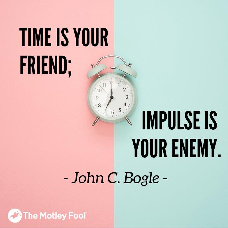 """""""Time is your friend, impulse is your enemy."""" - John """"Jack"""" Bogle, 1929-2019 https://t.co/1goXuvMi6n"""