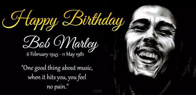 Robert Nesta Marley (Bob Marley)...a Happy Birthday.