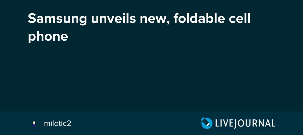 test Twitter Media - Samsung unveils new, foldable cell phone https://t.co/UM9E5dLGTu https://t.co/4lKrXeFmIn