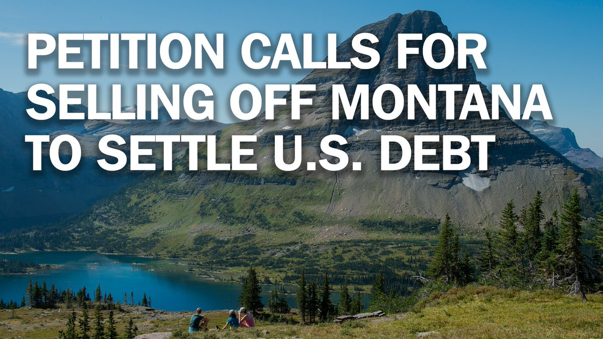 Sell Montana to Canada for $1 trillion to help pay off U.S. debt, online petitioners say