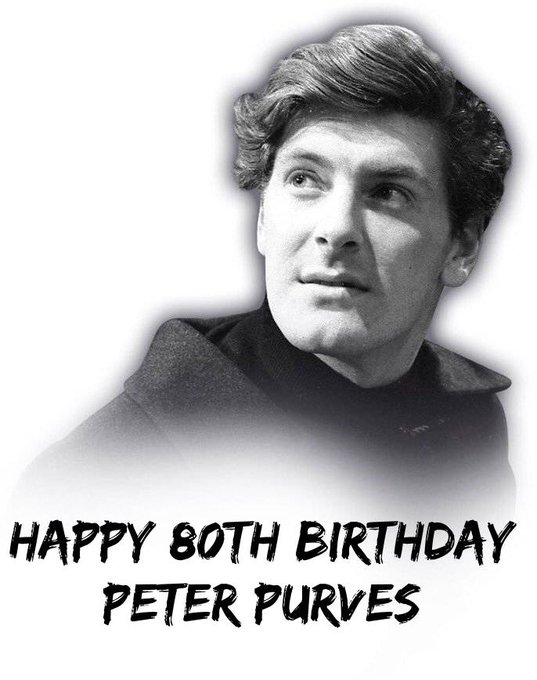 Happy Birthday to Peter Purves, known as Steven Taylor on Doctor Who.