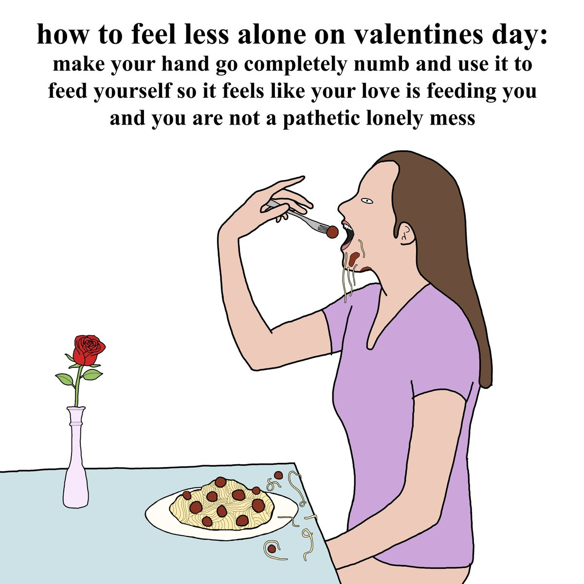 RT @getbentsaggy: how to feel less alone on valentines day xox https://t.co/yL31szCdJC